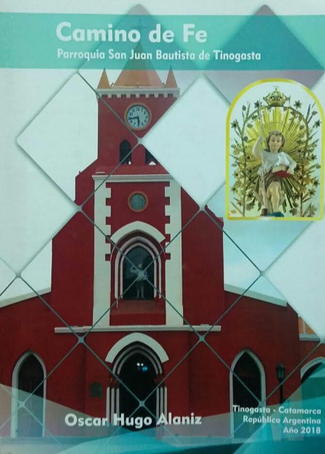 """Oscar Hugo Alaniz presenta su nuevo libro """"Camino de Fe. Parroquia San Juan Bautista de Tinogasta"""""""
