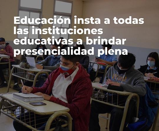 Educación insta a todas las instituciones educativas a brindar presencialidad plena
